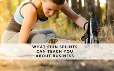 What Shin Splints Can Teach You About Business